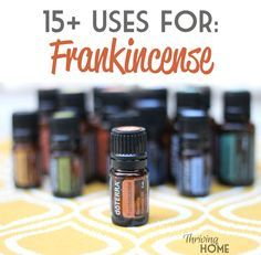 15+ Uses for doTERRA Frankincense oil |  Thriving Home