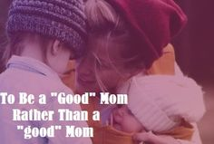 """Being a mom never gets easy. Once you figure them out, they grow just a little bit older and completely change on you. All you want is to be a good mom, but you never feel like you measure up. """"Am I doing everything right?"""" """"Am I a good or bad mom?"""" Why does it have to be either/or? Read my first blog post for some inspiration and learning about how to be a """"Good"""" mom rather than a """"good"""" mom.  #overwhelmedmom #momanxiety #momtoanewborn"""