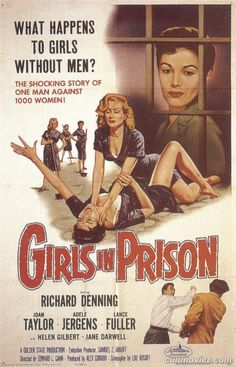 GIRLS IN PRISON (1956) - Richard Denning - Joan Taylor - Adele Jergens - Lance Fuller - Helen Gilbert - Jane Darwell - Directed by Edward L. Cahn - American International - Movie Poster.