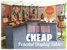 Popniculture - Your Ultimate Guide to Unique Handmade Gifts: How to Build A Cheap Pedestal Table for Jewelry Booth in Art Shows