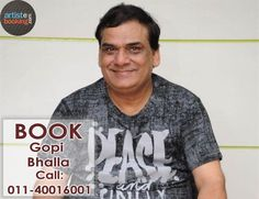 Book Gopi Bhalla From Artistebooking.com. ‪#‎artistebooking‬ ‪#‎GopiBhalla‬ ‪#‎TVCelebrity‬. For More Details Visit : artistebooking.com Or Call : 011-40016001