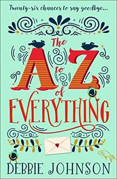 Read Book The A–Z of Everything: A gorgeously emotional and uplifting book that will make you laugh and cry Author Debbie Johnson Got Books, Books To Read, Love Book, This Book, Uplifting Books, Little Library, Laughing And Crying, What To Read, Free Reading