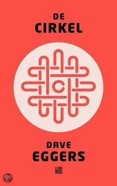 boek De cirkel: iedereen heeft slechts één online identiteit. Een nieuw tijdperk van openheid en gemeenschapszin is aangebroken.
