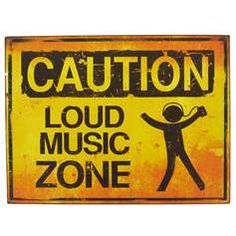 Caution: Loud Music Zone Tin Sign ($9.99 from Hobby Lobby)
