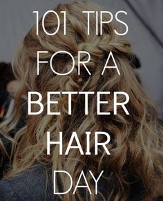 101 tips for a better hair day