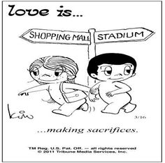 love is ... making sacrifices