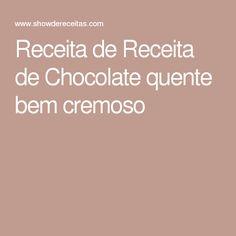 Receita de Receita de Chocolate quente bem cremoso