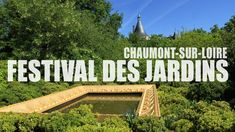 Chaumont-sur-Loire - Festival international des jardins