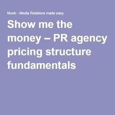 Show me the money – PR agency pricing structure fundamentals