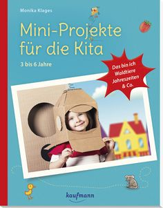 Mini-projects for the kindergarten: 3 - 6 years - Kaufmann Verlag Kindergarten Portfolio, Kindergarten Projects, Art For Kids, Crafts For Kids, Antique Books, Kids Education, 6 Years, Kids And Parenting, Book Quotes