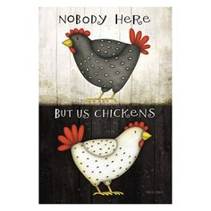 Toland - Nobody Here But Us Chickens - Decorative Funny Farm Fowl USA-Produced Garden Flag Chicken Signs, Chicken Art, Chicken Humor, Art Projects, Sewing Projects, Chicken Quilt, Chicken Crafts, Chicken Painting, Chicken Garden