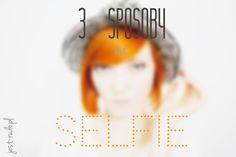 jak fotografować autoportrety, jak zrobić autoportret - poradnik dla początkującego fotografa