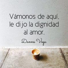 Poeta Prohibido (@DannsVega) | Twitter Sad Love Quotes, Romantic Quotes, True Quotes, Great Quotes, Amor Quotes, Wisdom Quotes, Words Quotes, Fact Quotes, Spanish Inspirational Quotes