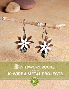 Interweave Books Presents: 10 Wire & Metal Jewelry Projects