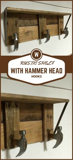 DIY Rustic Shelf With Hammer Head Hooks http://vid.staged.com/ueht