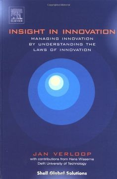 Insight in Innovation: Managing innovation by understanding the Laws of Innovation by Jan Verloop. $54.69. 170 pages. Author: Jan Verloop. Publisher: Elsevier Science; 1 edition (May 8, 2004)