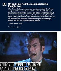Doctor Who. Someone posted this on tumblr and I knew it had to be here <=== THIS IS NOT OKAY!!! T^T