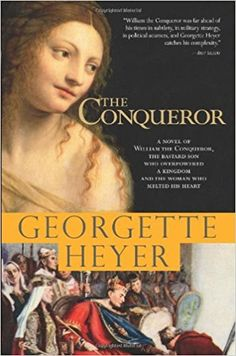 The Conquerer by bestselling historical fiction author Georgette Heyer is definitely a book worth adding to your reading list for its gorgeous use of period language and detailed descriptions about the British monarchy.