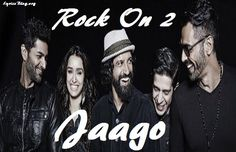 Song - Jaago  Movie - Rock On 2  Singer - Farhan Akhtar | Siddharth Mahadevan…