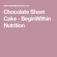 Chocolate Sheet Cake - BeginWithin Nutrition