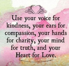 Kindness,compassion,charity, and love