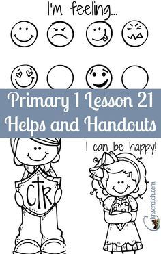 This LDS Primary 1 Lesson helps and handouts are a lifesaver! This is for Primary 1 Lesson 21: I Have Feelings