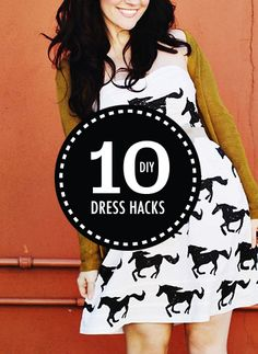 10 Clever DIY Dress Hacks.... Someone find me this fabric!!