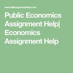 Public Economics Assignment Help| Economics Assignment Help