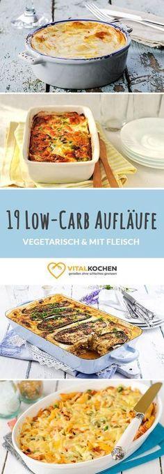 19 Low-Carb Auflauf Rezepte für den Abend - Mit Fisch, Fleisch, vegetarisch & vegan - einfach, schnell & gesund Abnehmen mit Vital-Kochen.de