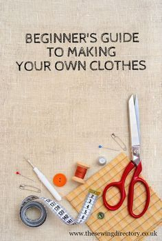 Guide for beginners wanting to sew their own clothes by The Pattern Pages                                                                                                                                                                                 More