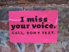 I miss your voice.