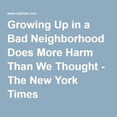 Growing Up In A Bad Neighborhood Does More Harm Than We >> 40 Best Economist Images In 2016 Occam S Razor