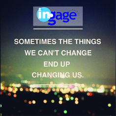 """"""" Sometimes the things we can't change end up changing us."""" #ingageurbiz #quote"""