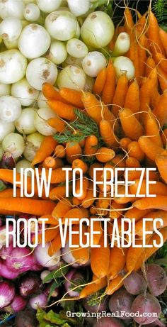 How To Freeze Root Vegetables - home grown of when you buy extra at the grocery store - Freeze your own !