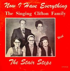 the singing clifton family with the stair steps : now I have everything