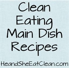 He and She Eat Clean: Main Dishes