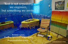 """Rest is not something we engineer, but something we invite."" Bonnie Gray, Finding Spiritual Whitespace"