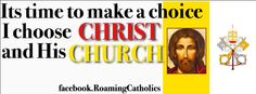Visit my facebook page RoamingCatholics