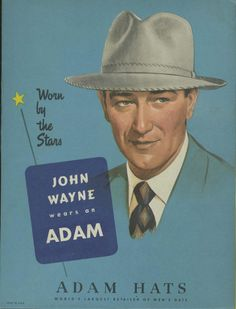 John Wayne for Adam Hats, 1943 John Wayne, Posters Vintage, Vintage Ads, Vintage Prints, Iowa, Celebrity Advertising, Hat World, Old Celebrities, Turner Classic Movies