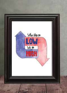 When they go Low, We Go High Quote Art, Michelle Obama Wall Art, Handlettered Art