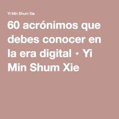 60 acrónimos que debes conocer en la era digital ⋆ Yi Min Shum Xie