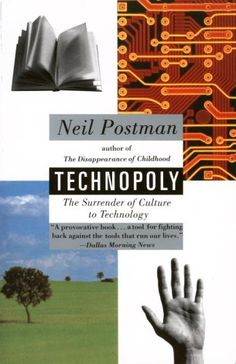 Technopoly: The Surrender of Culture to Technology. Postman is the skeptic on technology. Contrast with Being Digital by Nicholas Negroponte. Cultural Criticism, Dallas Morning News, Information Age, Social Behavior, Thing 1, Culture, Computer Technology, Words To Describe, Audio Books