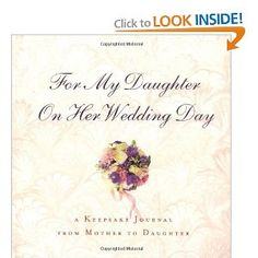 A Gift From A Mother To Her Daughter On Her Wedding Day : Wedding gift:For My Daughter on Her Wedding Day: A Keepsake Journal ...