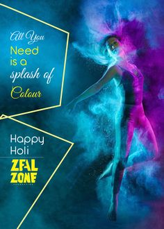 All YOU NEED IS A #SPLASH OF #COLOUR #HAPPY #HOLI  #zealzone #dance #acting #Happy_Holi #Holi2016