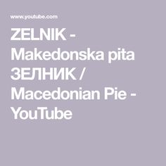 ZELNIK - Makedonska pita ЗЕЛНИК / Macedonian Pie - YouTube Pie, Youtube, Blog, Torte, Cake, Fruit Cakes, Pies, Blogging, Youtubers
