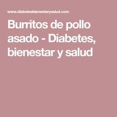 Burritos de pollo asado - Diabetes, bienestar y salud