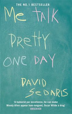 Me Talk Pretty One Day   32 Books That Will Actually Change Your Life