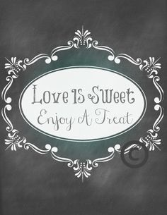 Wedding Sign / Cake or Sweets Table / Chalkboard Wedding Sign / Instant Download / Love Is Sweet Enjoy A Treat Printable via Etsy