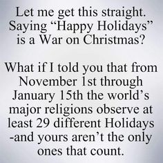 Also, Christmas seems to be starting in October now.  There is no damn war.