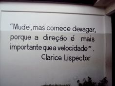 ―Clarice Lispector                                                       …